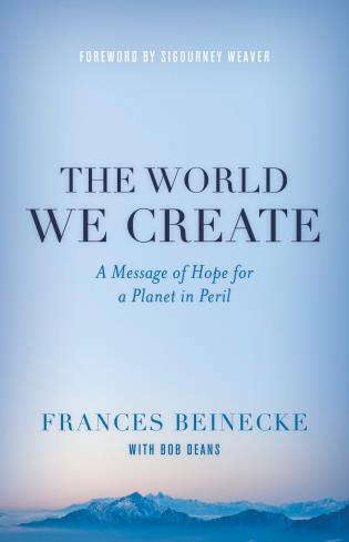Cover image for the book The World We Create: A Message of Hope for a Planet in Peril