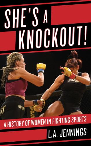 Cover image for the book She's a Knockout!: A History of Women in Fighting Sports