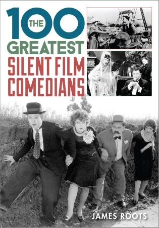 Cover image for the book The 100 Greatest Silent Film Comedians