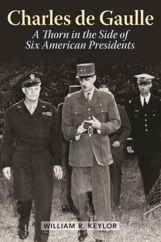 Cover image for the book Charles de Gaulle: A Thorn in the Side of Six American Presidents