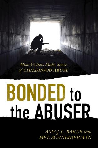 Cover image for the book Bonded to the Abuser: How Victims Make Sense of Childhood Abuse