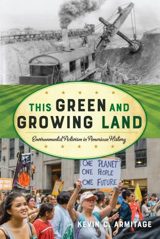Cover image for the book This Green and Growing Land: Environmental Activism in American History