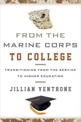 Cover image for the book From the Marine Corps to College: Transitioning from the Service to Higher Education