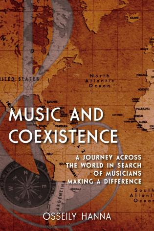 Cover image for the book Music and Coexistence: A Journey across the World in Search of Musicians Making a Difference