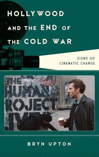 Cover image for the book Hollywood and the End of the Cold War: Signs of Cinematic Change