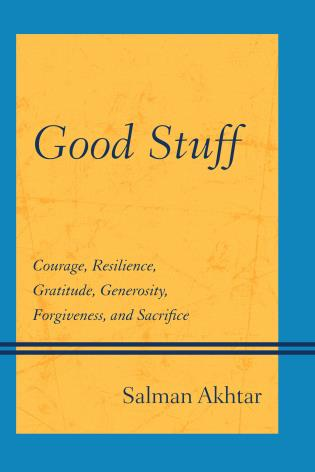 Cover image for the book Good Stuff: Courage, Resilience, Gratitude, Generosity, Forgiveness, and Sacrifice