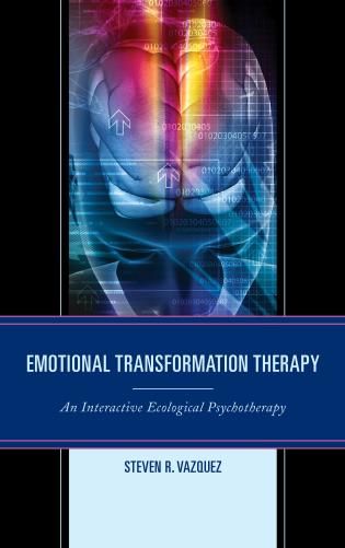 Cover image for the book Emotional Transformation Therapy: An Interactive Ecological Psychotherapy