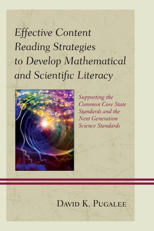 Cover image for the book Effective Content Reading Strategies to Develop Mathematical and Scientific Literacy: Supporting the Common Core State Standards and the Next Generation Science Standards