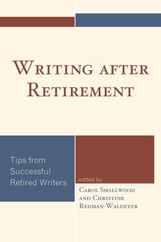 Cover image for the book Writing after Retirement: Tips from Successful Retired Writers