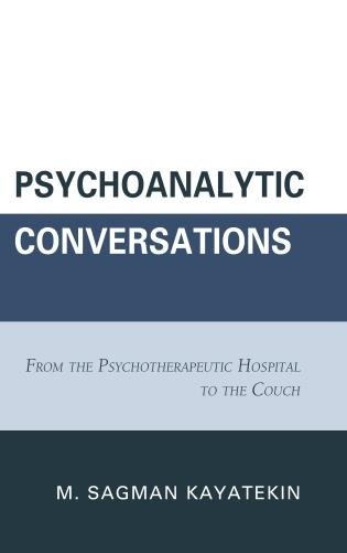 Cover image for the book Psychoanalytic Conversations: From the Psychotherapeutic Hospital to the Couch
