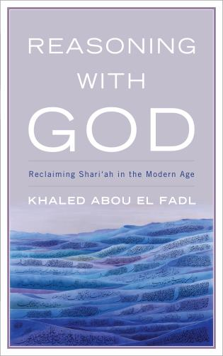 Cover image for the book Reasoning with God: Reclaiming Shari'ah in the Modern Age