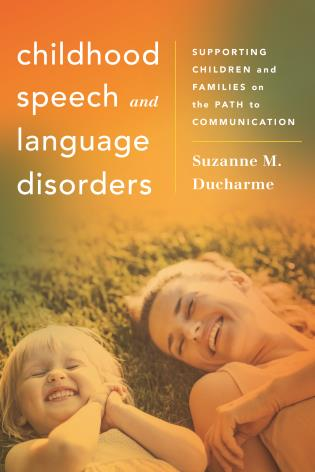 Cover image for the book Childhood Speech and Language Disorders: Supporting Children and Families on the Path to Communication