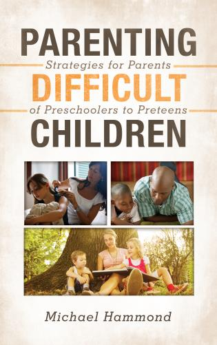 Cover image for the book Parenting Difficult Children: Strategies for Parents of Preschoolers to Preteens