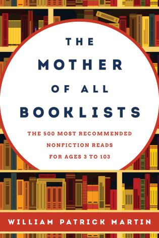 Cover image for the book The Mother of All Booklists: The 500 Most Recommended Nonfiction Reads for Ages 3 to 103