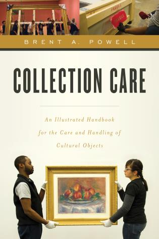 Cover image for the book Collection Care: An Illustrated Handbook for the Care and Handling of Cultural Objects