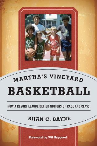 Cover image for the book Martha's Vineyard Basketball: How a Resort League Defied Notions of Race and Class