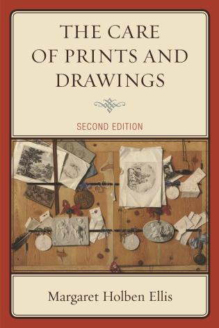 Cover image for the book The Care of Prints and Drawings, Second Edition