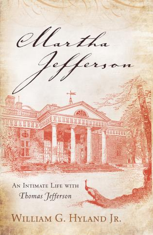 Cover image for the book Martha Jefferson: An Intimate Life with Thomas Jefferson