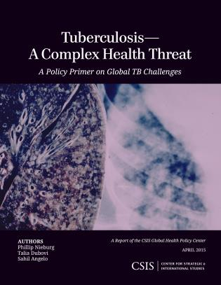 Cover image for the book Tuberculosis—A Complex Health Threat: A Policy Primer of Global TB Challenges
