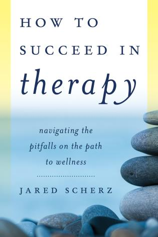 Cover image for the book How to Succeed in Therapy: Navigating the Pitfalls on the Path to Wellness