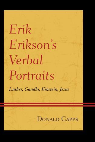 Cover image for the book Erik Erikson's Verbal Portraits: Luther, Gandhi, Einstein, Jesus