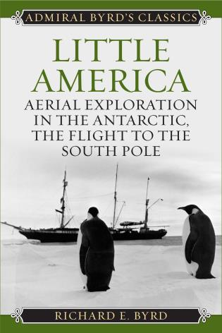 Cover image for the book Little America: Aerial Exploration in the Antarctic, The Flight to the South Pole