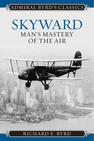 Cover image for the book Skyward: Man's Mastery of the Air