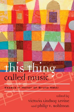 this thing called music essays in honor of bruno nettl  this thing called music