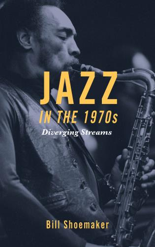 Cover image for the book Jazz in the 1970s: Diverging Streams
