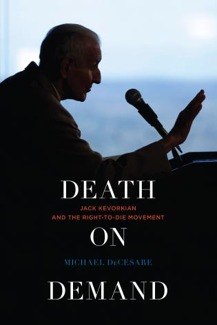 Cover image for the book Death on Demand: Jack Kevorkian and the Right-to-Die Movement