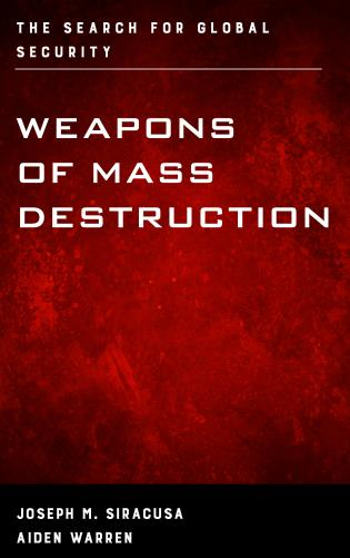 Cover image for the book Weapons of Mass Destruction: The Search for Global Security