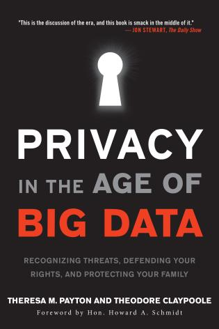 Cover image for the book Privacy in the Age of Big Data: Recognizing Threats, Defending Your Rights, and Protecting Your Family