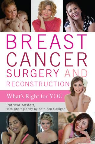 Cover image for the book Breast Cancer Surgery and Reconstruction: What's Right For You