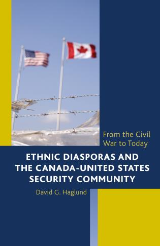 Cover image for the book Ethnic Diasporas and the Canada-United States Security Community: From the Civil War to Today