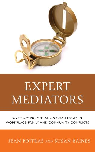 Cover image for the book Expert Mediators: Overcoming Mediation Challenges in Workplace, Family, and Community Conflicts