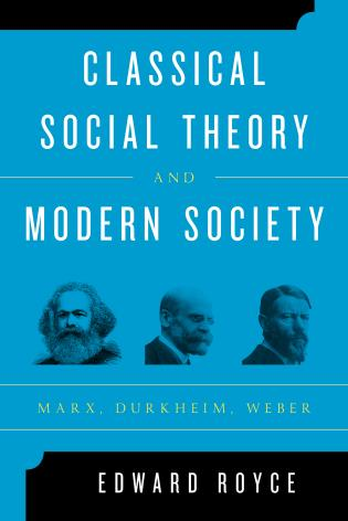 Cover image for the book Classical Social Theory and Modern Society: Marx, Durkheim, Weber