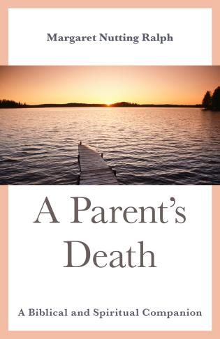 Cover image for the book A Parent's Death: A Biblical and Spiritual Companion
