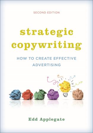 Cover image for the book Strategic Copywriting: How to Create Effective Advertising, Second Edition