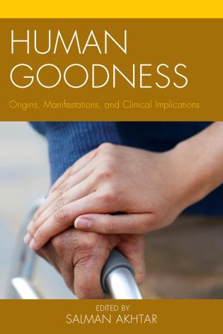 Cover image for the book Human Goodness: Origins, Manifestations, and Clinical Implications
