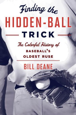 Finding the Hidden Ball Trick: The Colorful History of