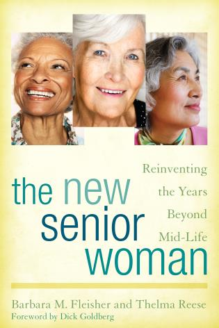 Cover image for the book The New Senior Woman: Reinventing the Years Beyond Mid-Life