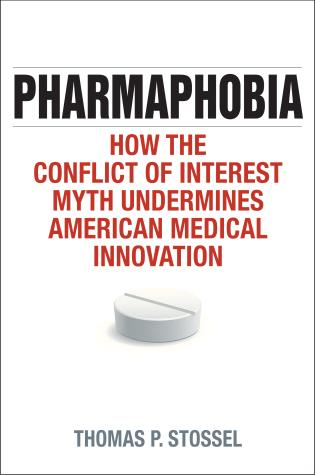 Cover image for the book Pharmaphobia: How the Conflict of Interest Myth Undermines American Medical Innovation