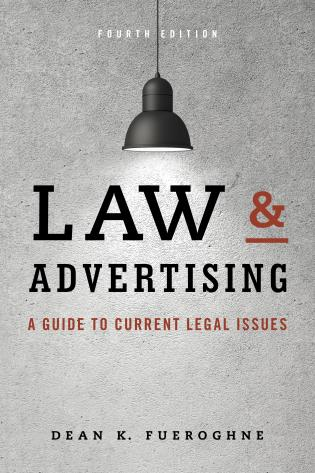 Cover image for the book Law & Advertising: A Guide to Current Legal Issues, Fourth Edition