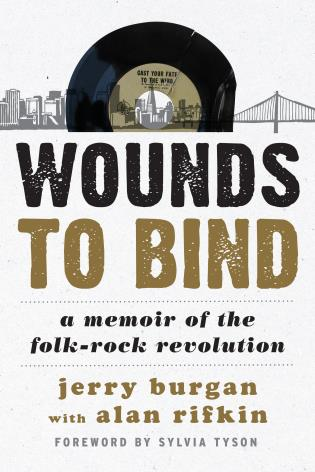 Cover image for the book Wounds to Bind: A Memoir of the Folk-Rock Revolution