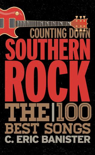 Cover image for the book Counting Down Southern Rock: The 100 Best Songs