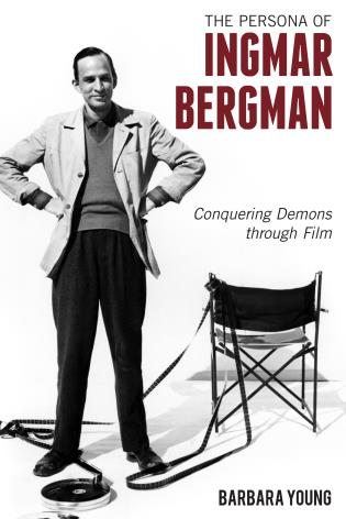 Cover image for the book The Persona of Ingmar Bergman: Conquering Demons through Film
