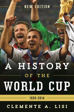 Cover image for the book A History of the World Cup: 1930-2014, New Edition