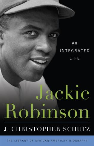 Cover image for the book Jackie Robinson: An Integrated Life