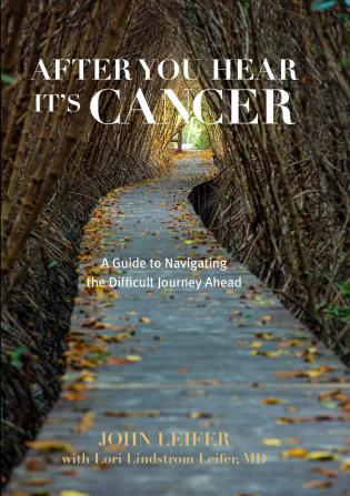 Cover image for the book After You Hear It's Cancer: A Guide to Navigating the Difficult Journey Ahead