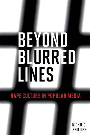 Cover image for the book Beyond Blurred Lines: Rape Culture in Popular Media